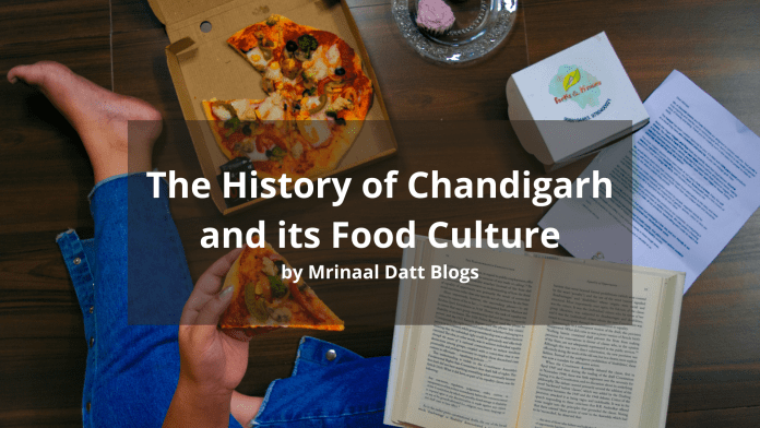 history of chandigarh and its food culture