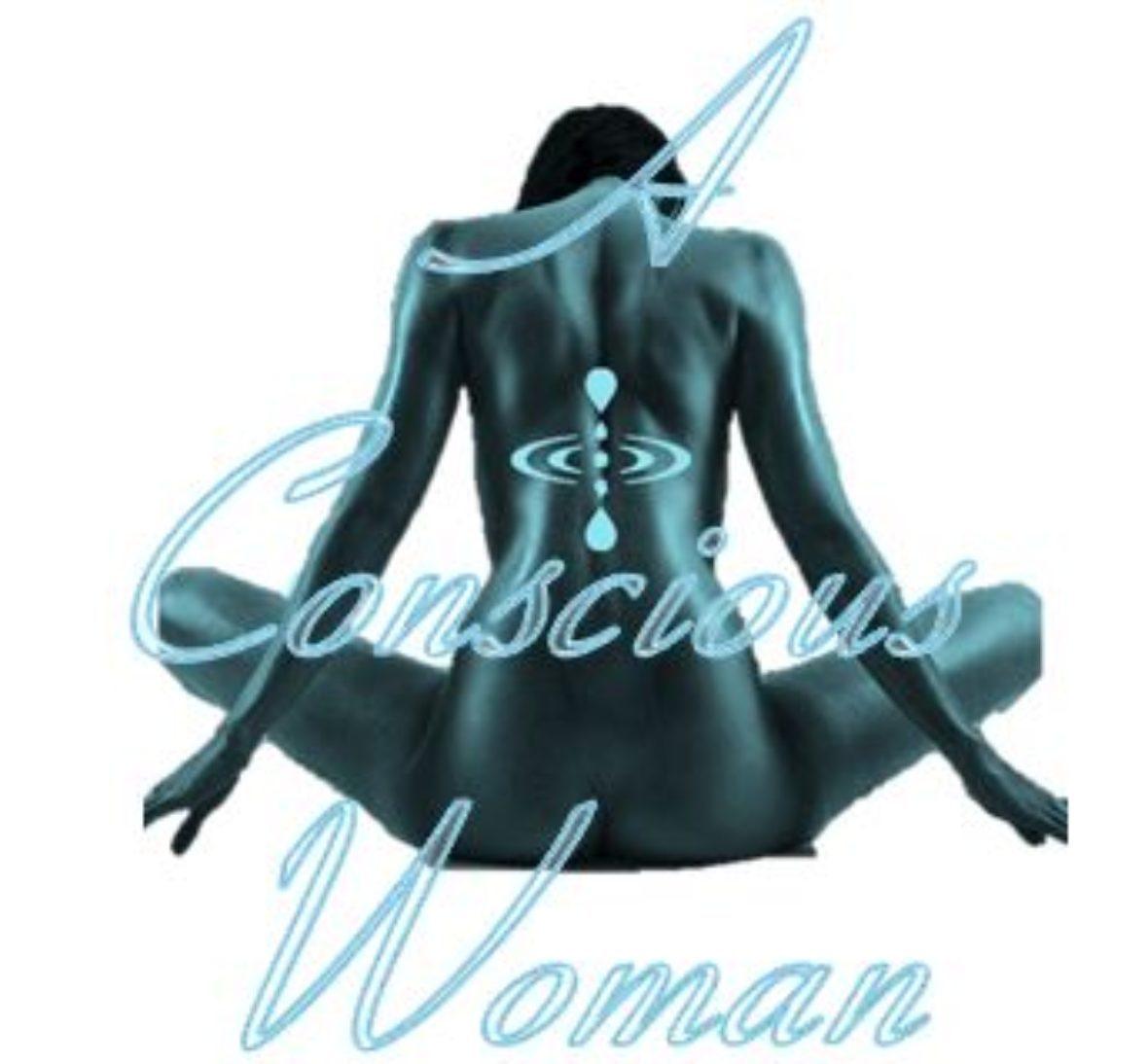 A Conscious Woman