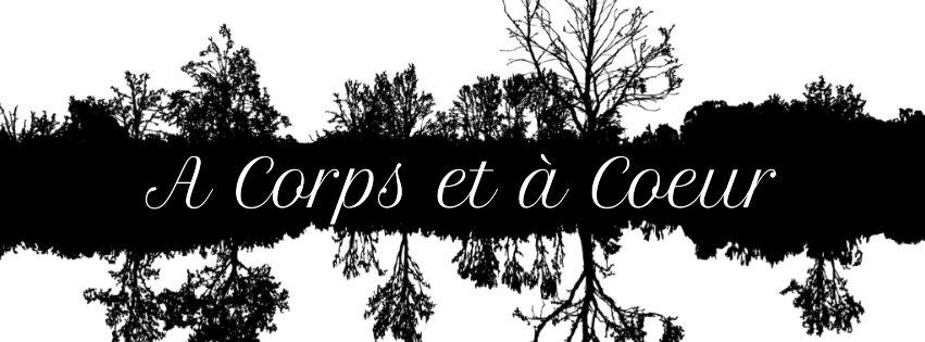 A Corps et à Coeur