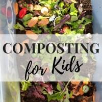 Composting for Kids | A Complete Toddler School Unit