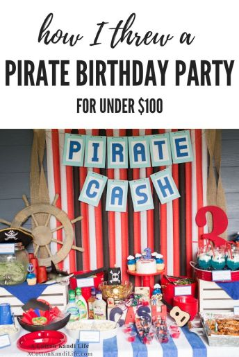 How to throw a Pirate Birthday Party for Under $100. 5 Tips I use to keep my Birthday Parties under Budget.  Pirate Birthday Party Themes are super fun for kids and I'm sharing my top 5 tips for staying under budget which include Co-Op Birthday Parties, Buying Used Gifts and Pirate Party Food Names.