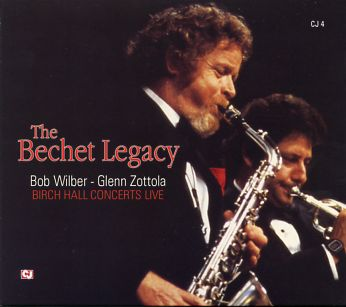 Bob Wilber / Glenn Zottola - The Bechet Legacy: Birch Hall Concerts Live