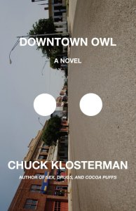 Downtown Owl by Chuck Klosterman – Review