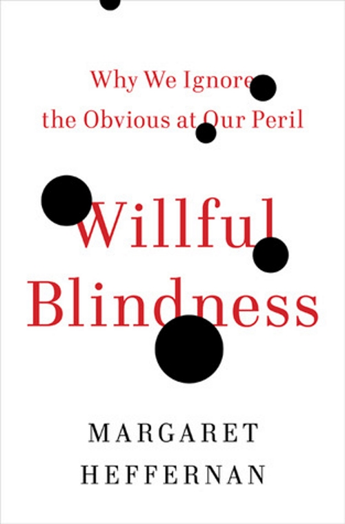 Willful Blindness by Margaret Heffernan - review