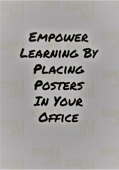 Empower learning by placing posters in your office.