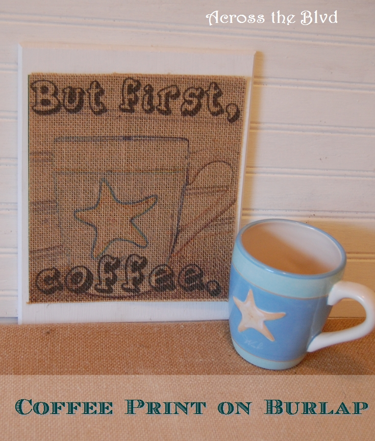 Coffee Print on Burlap Across the Blvd