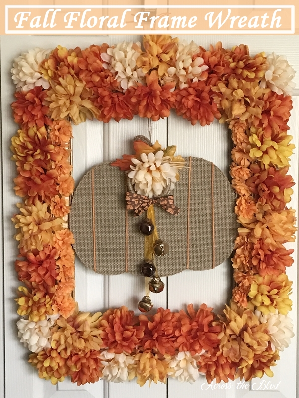Fall Floral Frame Wreath Dollar Store Craft Challenge