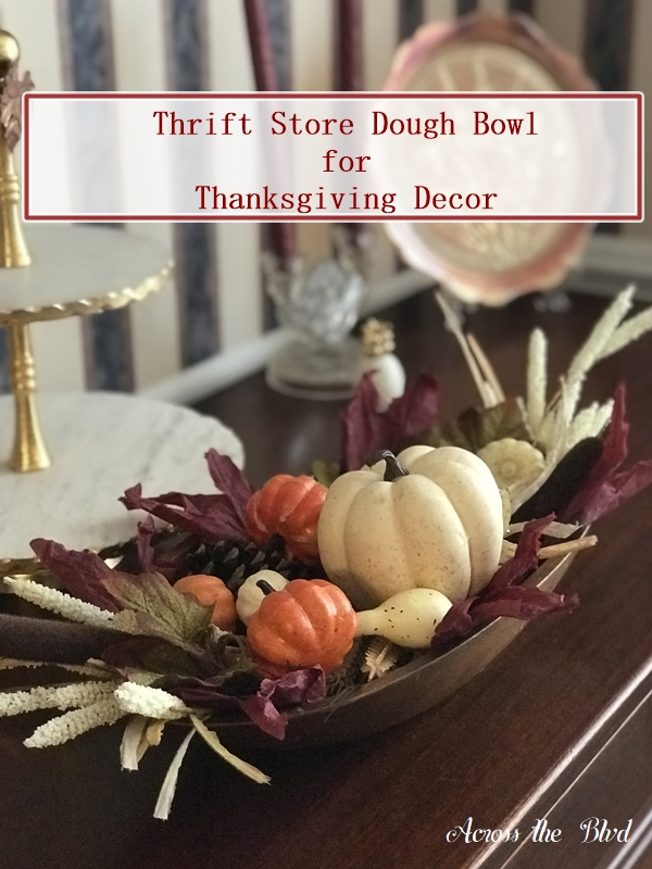 Thrift Store Dough Bowl for Thanksgiving Decor