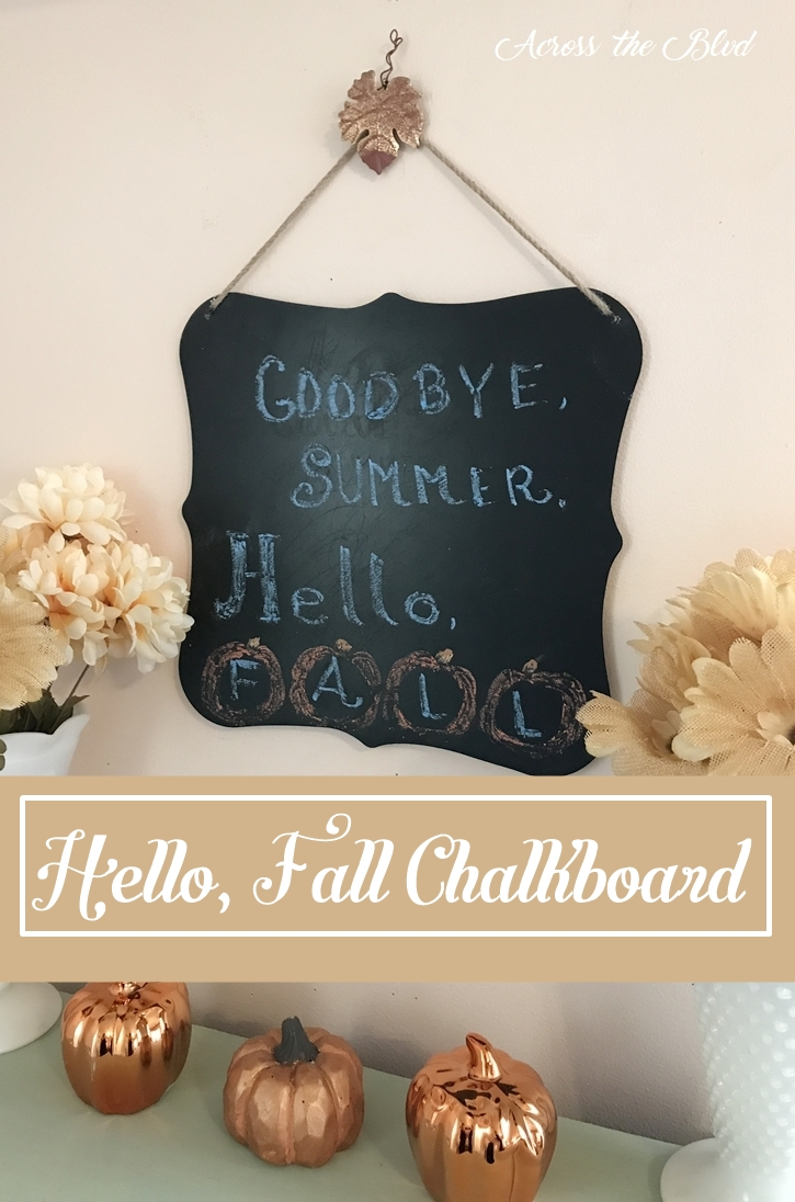 Hello, Fall Chalkboard Across the Blvd