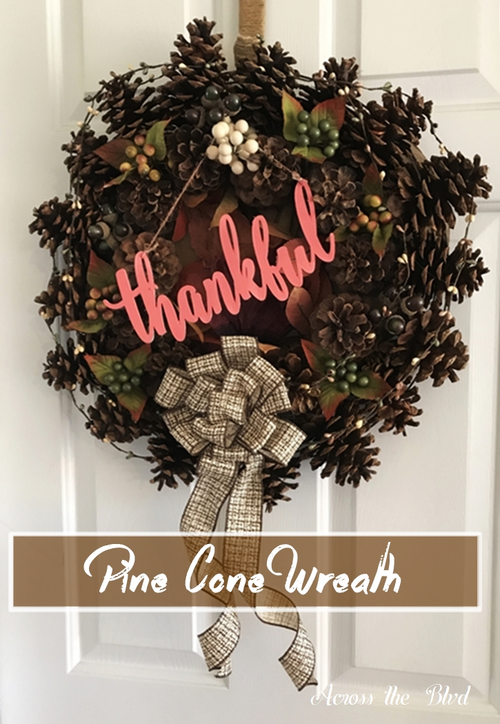 Pine Cone Wreath for Thanksgiving Across the Boulevard