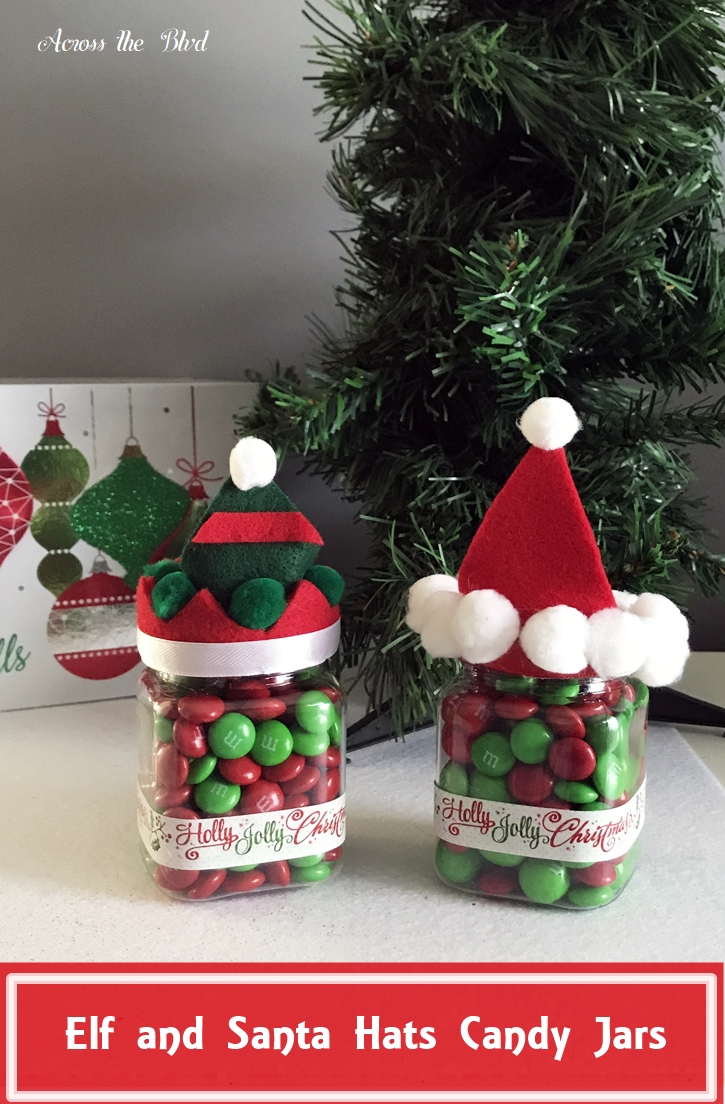 Elf and Santa Hat Candy Jars Across the Boulevard