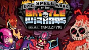 epic spell wars of the battle wizards duel at mt skullzfyre