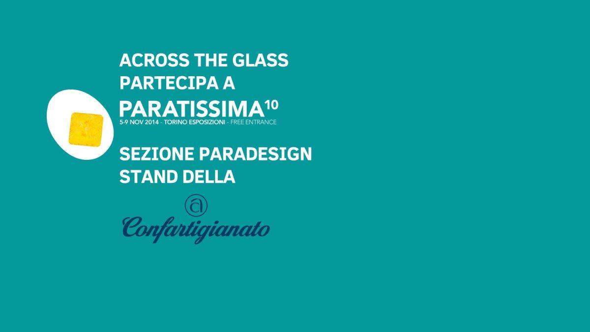 Siamo a Paratissima 2014 - Venite a vedere l'istallazione e le creazioni di Across the glass