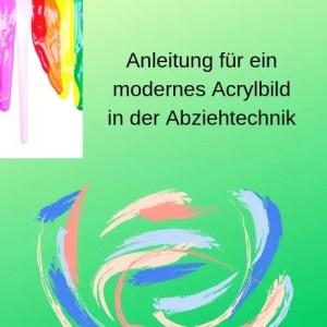 Anleitung für ein modernes Acrylbild in der Abziehtechnik
