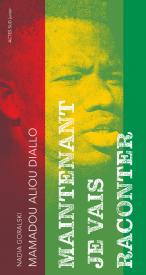 Maintenant je vais raconter de Mamadou Aliou Diallo - Editions Actes Sud Junior