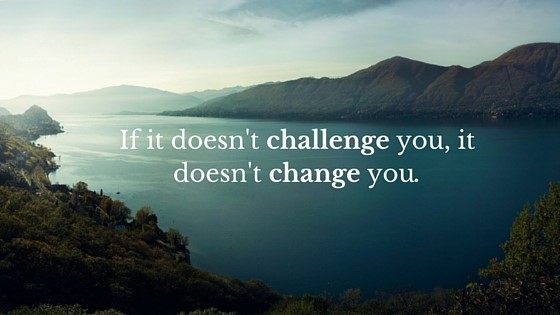 If It Doesn T Challenge You It Doesn T Change You Action Pr
