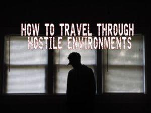 how-to-travel-through-hostile-environments