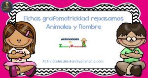 Fichas Grafomotricidad y Trazo – Repasamos animales y nombres