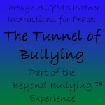 Anti-bullying workshops and experiences through Act Like You Matter's partnership with Interactions for Peace: The Tunnel of Bullying. Presented by Theatre of Peace: Bullying Awareness Acting Troupe.