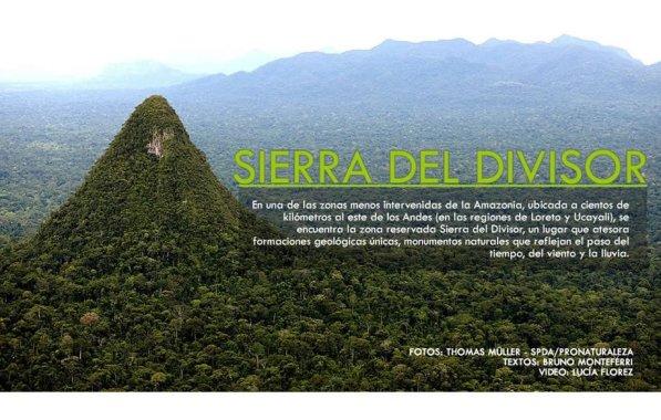 La asombrosa Sierra del Divisor se levanta en una de las zonas menos intervenidas de la selva amazónica, cerca de la frontera con Brasil y a decenas de kilómetros de la Cordillera de los Andes.