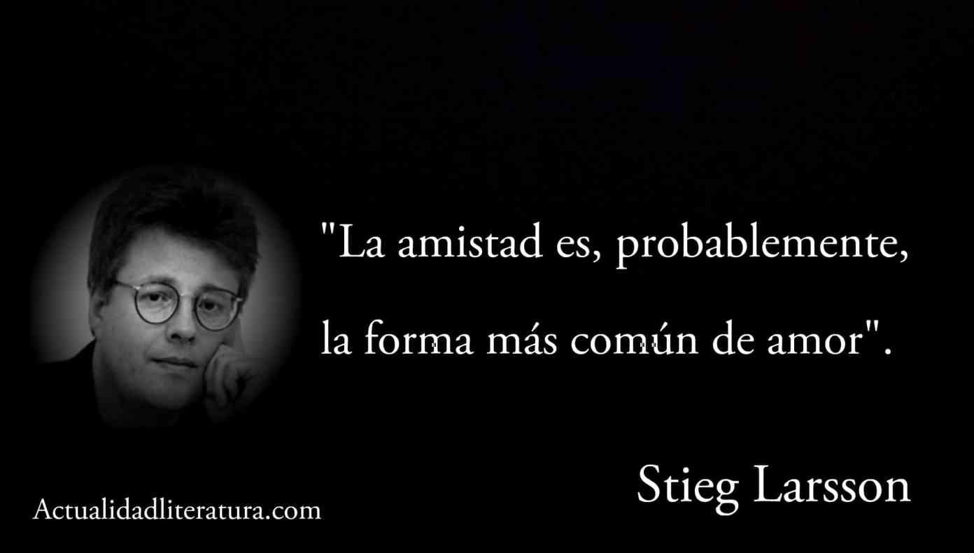 Frase de Stieg Larsson.