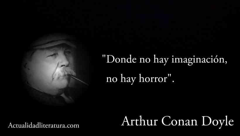 Frase de Arthur Conan Doyle.