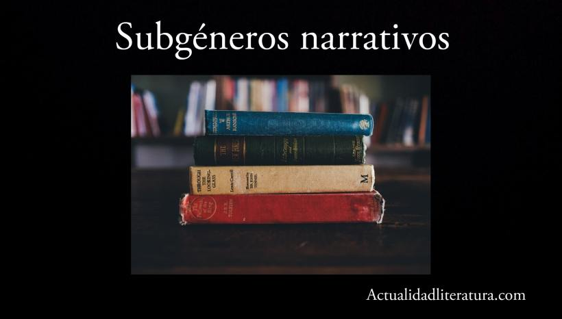 Subgéneros narrativos.