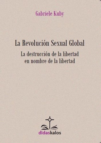Portada de 'La revolución sexual global' de Gabriele Kuby
