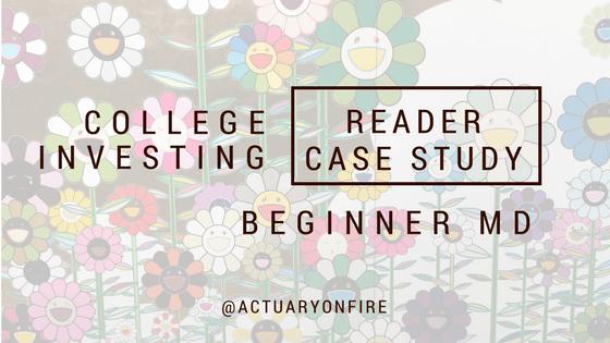 College Investing – Reader Case Study, Beginner MD