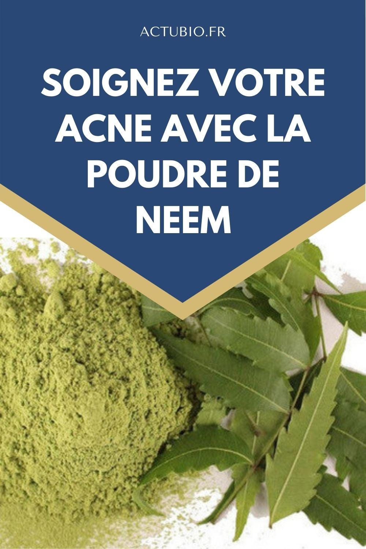 Traiter l'acné avec la poudre de Neem