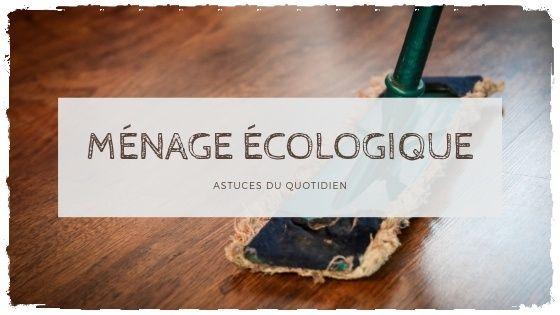 Les indispensables du ménage écologique & astuces