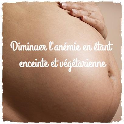You are currently viewing Comment ne pas être anémiée en étant enceinte et végétarienne?