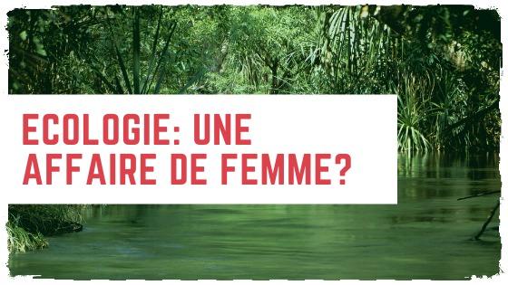 You are currently viewing L'écologie : un truc de bonne femme?