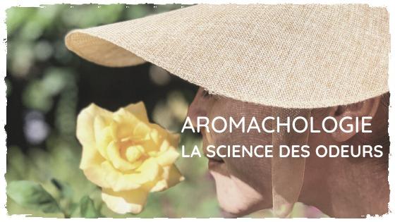 Découvrez l'Aromachologie : le bien-être…par les odeurs