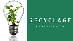 Le recyclage : une fausse bonne idée?