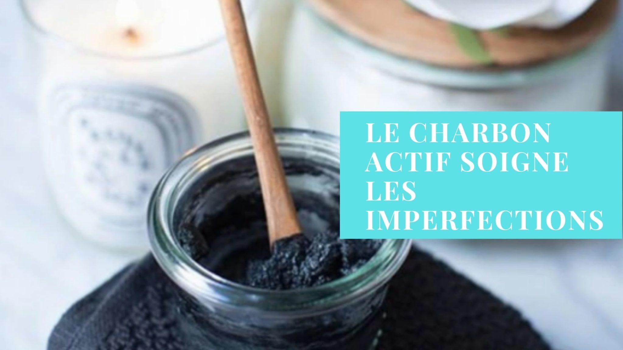 Débarrassez-vous de vos imperfections avec le charbon actif