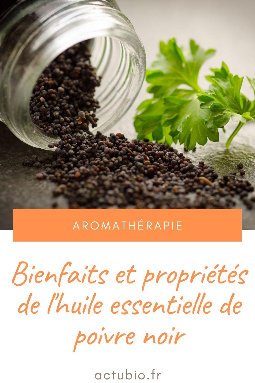 Bienfaits et propriétés de l'huile essentielle de poivre noir