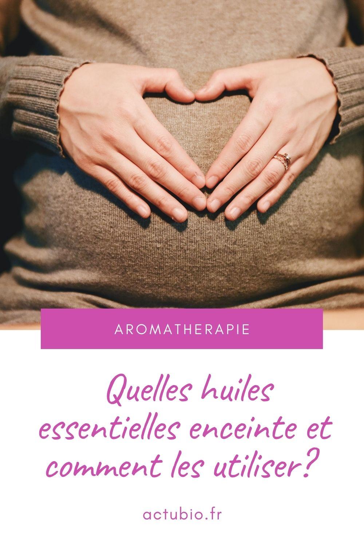 Quelles huiles essentielles sont utilisables lorsqu'on est enceinte ?