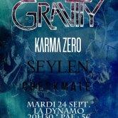 Gravity + Karma Zero + Seylen + Checkmate @ La Dynamo
