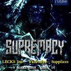SUPREMACY + LECKS INC + VARKODYA + SUPPLICES @ L'Usine A Musique