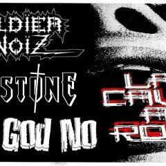 ZOLDIER NOISE + BHASTONE + DEAR GOD NO @ La Cave A Rock