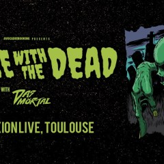 DANCE WITH THE DEAD + DAS MORTAL @u Connexion Live