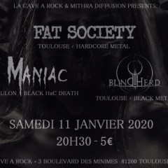 FAT SOCIETY + MANIAC + BLINDHERD @ La Cave A Rock