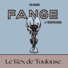 FANGE + VAUTOURS @u Rex