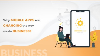 Photo of Why Mobile Apps Are Changing The Way We Do Business?