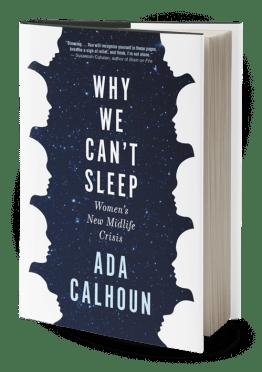 Why We Can't Sleep by Ada Calhoun