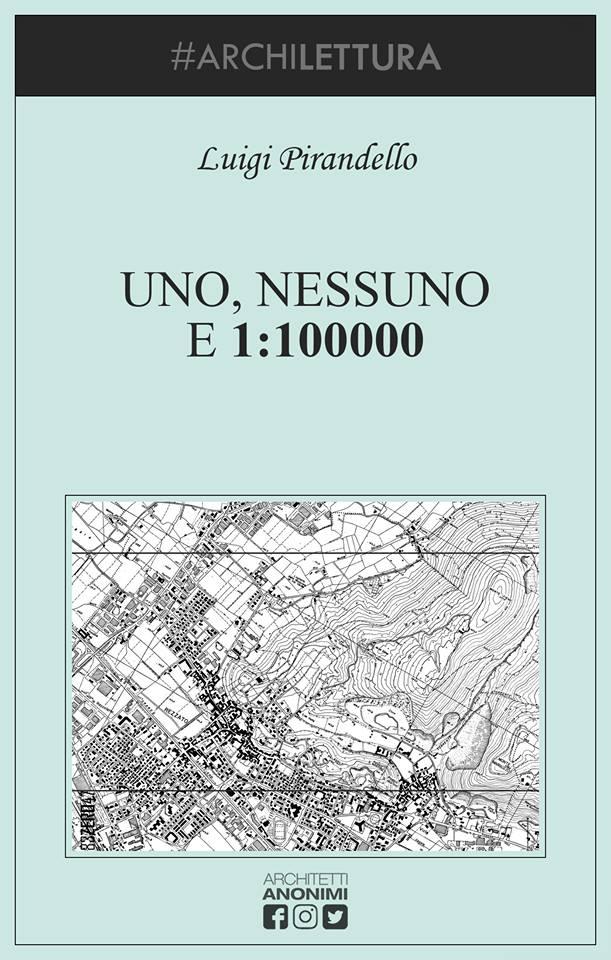 UNO, NESSUNO E 1:100000 (Luigi Pirandello). Courtesy Architetti Anonimi