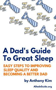 """""""A Dad's Guide to Great Sleep"""", Now Available on Amazon Kindle and in Paperback!"""