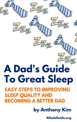 A Dad's Guide to Great Sleep