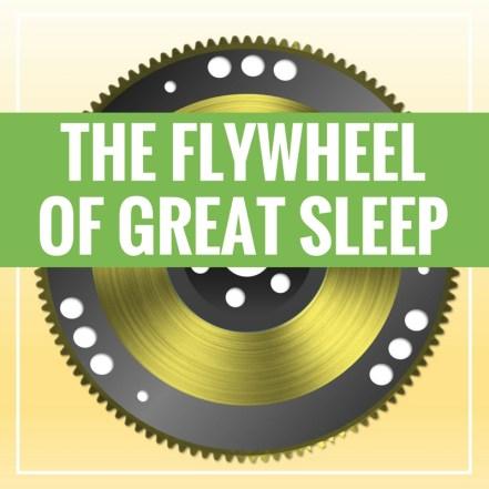 flywheel of great sleep